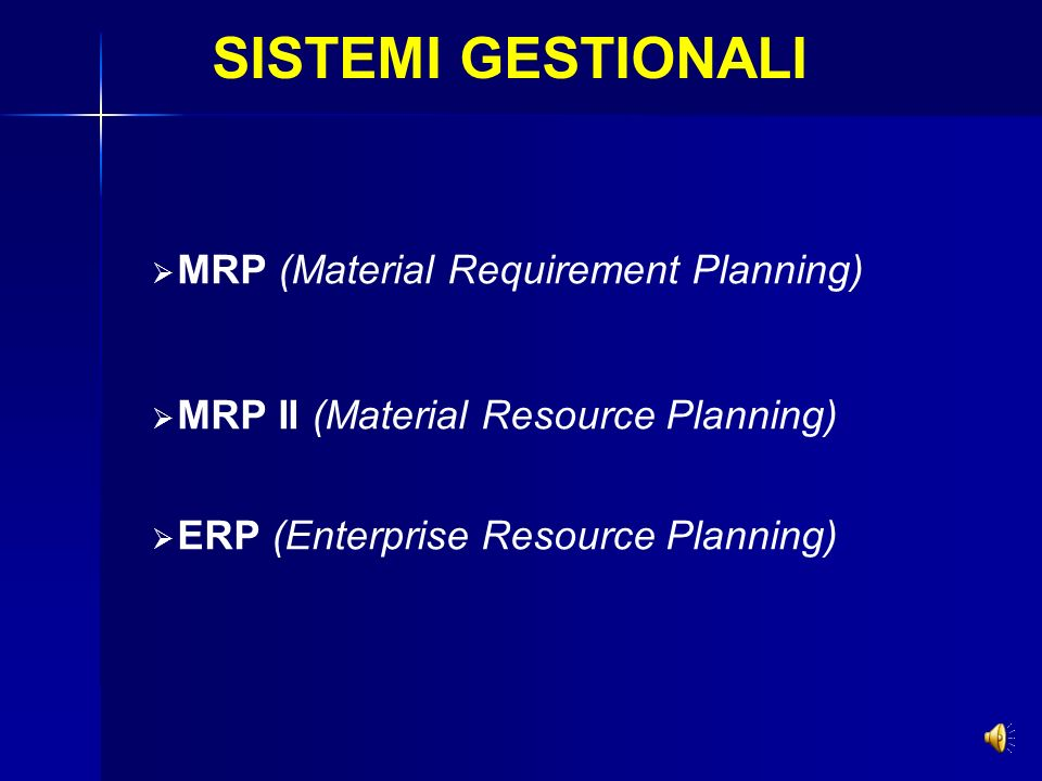 SISTEMI GESTIONALI MRP (Material Requirement Planning)