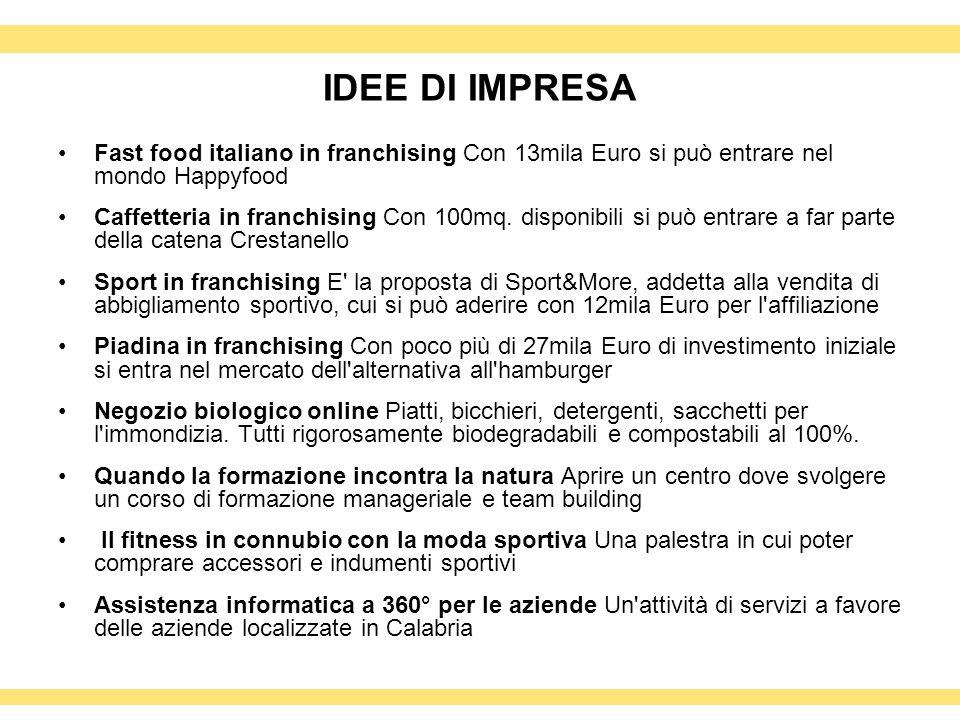 IDEE DI IMPRESA Fast food italiano in franchising Con 13mila Euro si può entrare nel mondo Happyfood.
