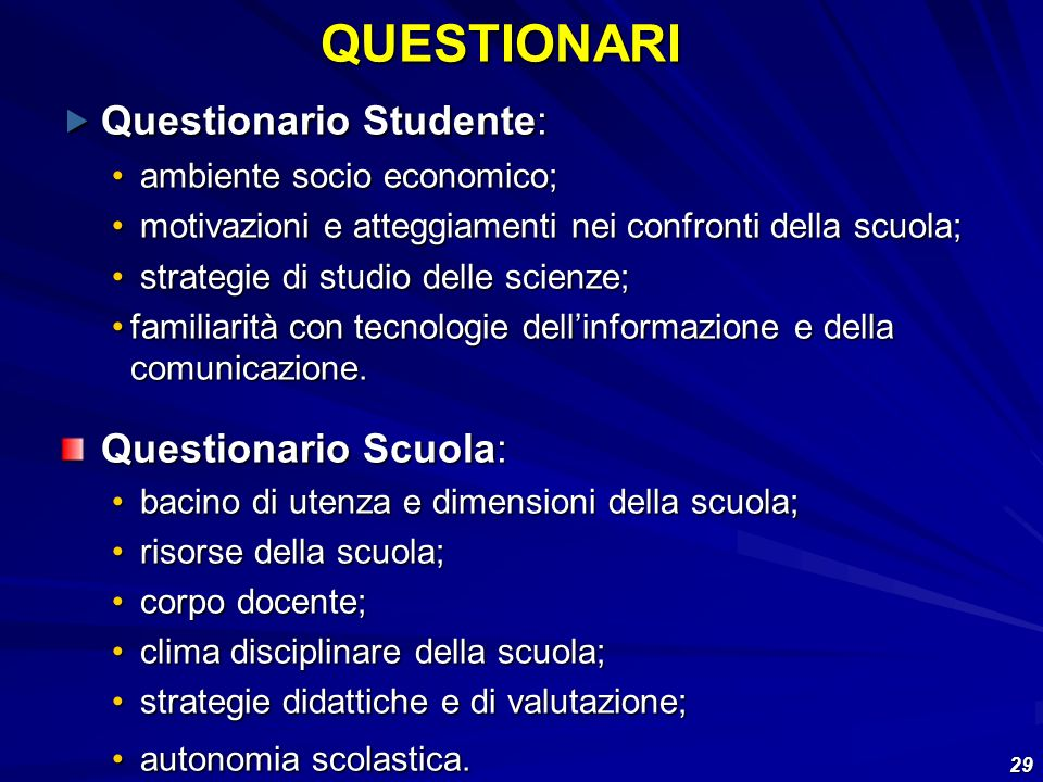QUESTIONARI Questionario Studente: Questionario Scuola: