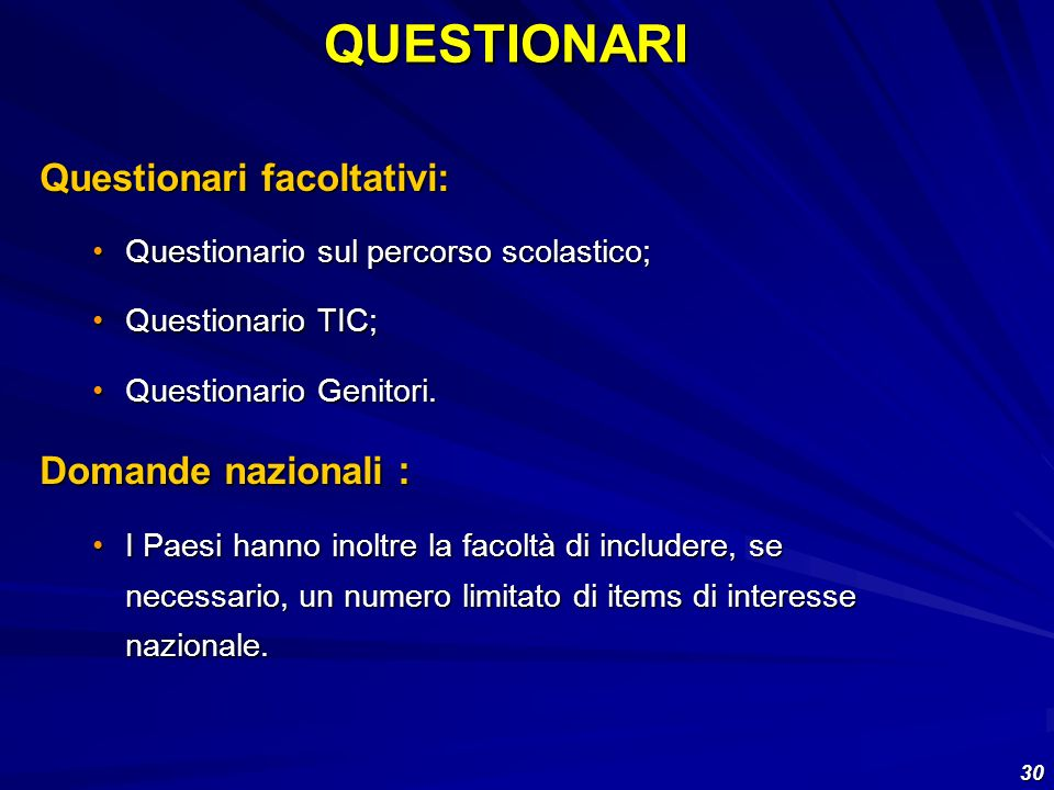 QUESTIONARI Questionari facoltativi: Domande nazionali :