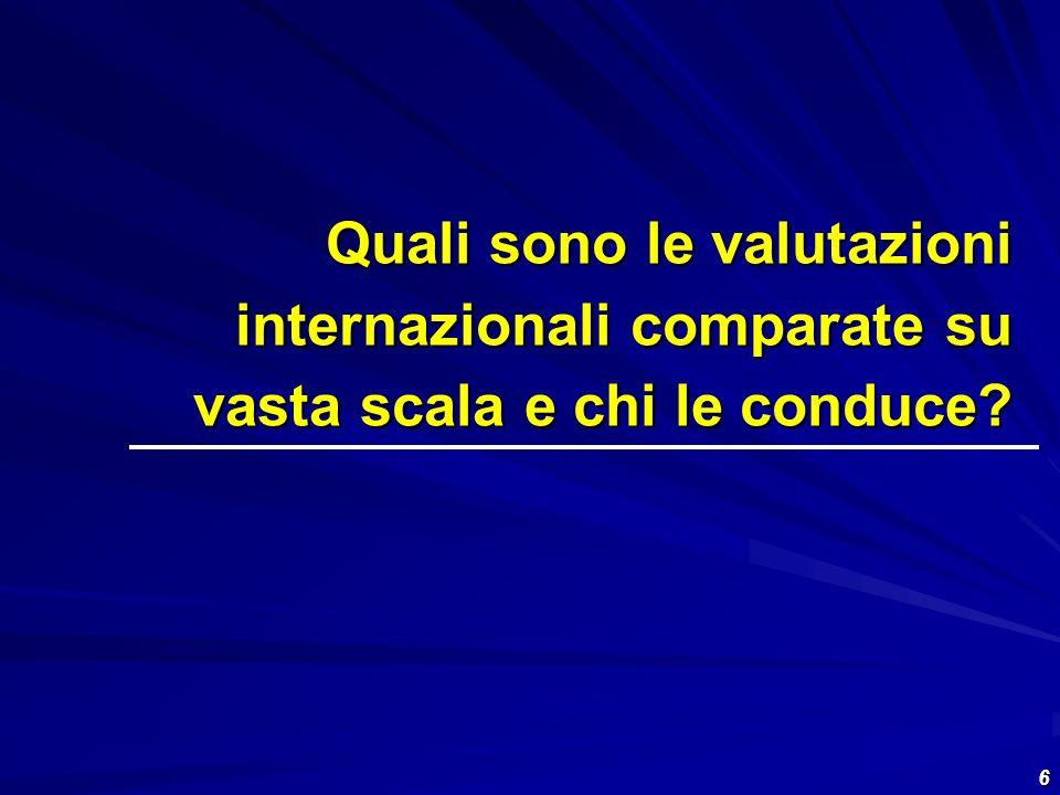 Quali sono le valutazioni internazionali comparate su vasta scala e chi le conduce