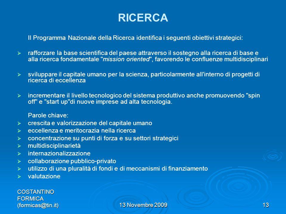 RICERCA Il Programma Nazionale della Ricerca identifica i seguenti obiettivi strategici: