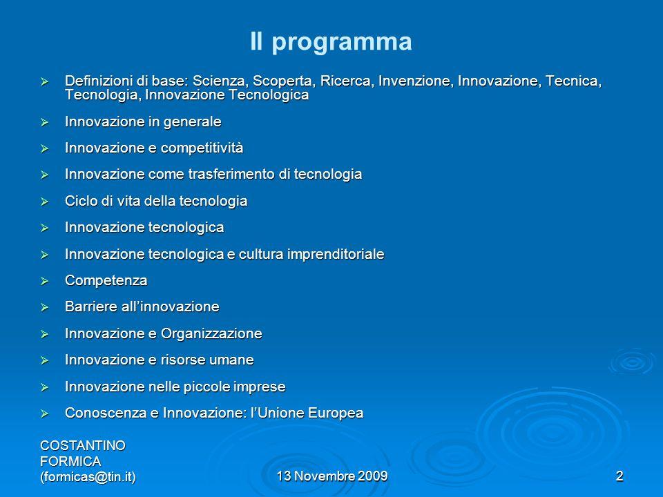 Il programma Definizioni di base: Scienza, Scoperta, Ricerca, Invenzione, Innovazione, Tecnica, Tecnologia, Innovazione Tecnologica.