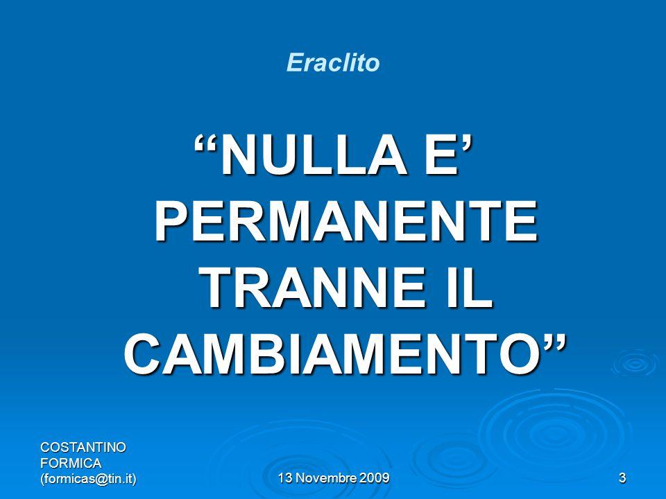 NULLA E' PERMANENTE TRANNE IL CAMBIAMENTO