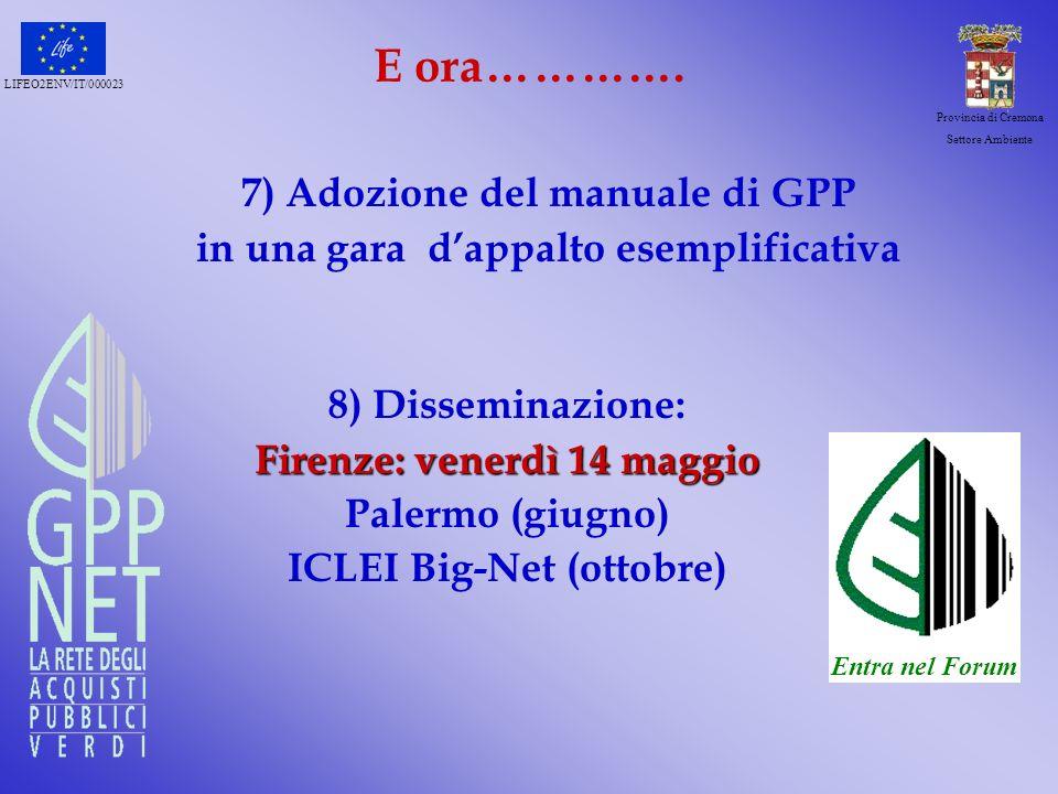 E ora…………. 7) Adozione del manuale di GPP
