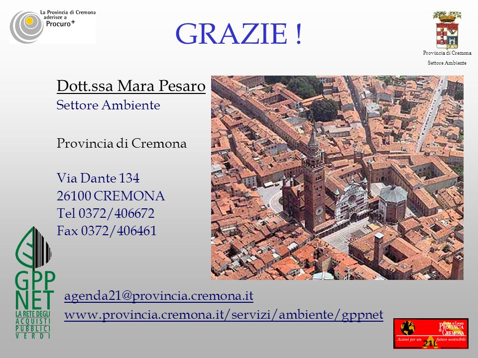 GRAZIE ! Dott.ssa Mara Pesaro Settore Ambiente Provincia di Cremona