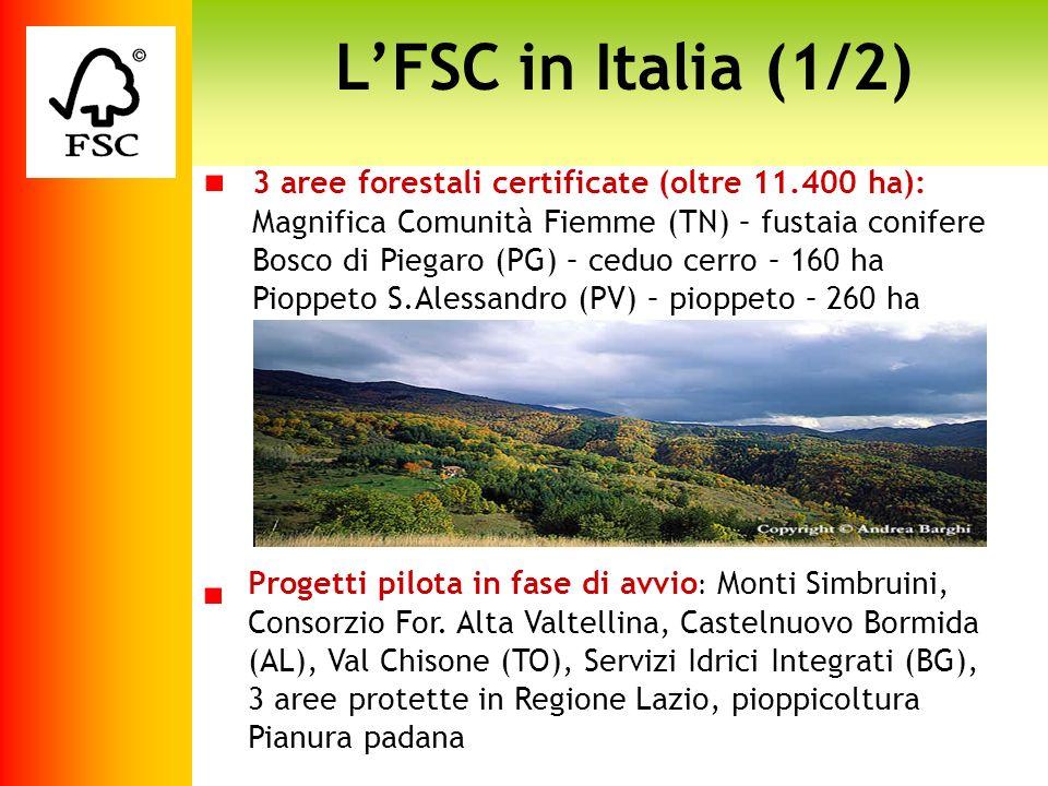 L'FSC in Italia (1/2) 3 aree forestali certificate (oltre 11.400 ha):