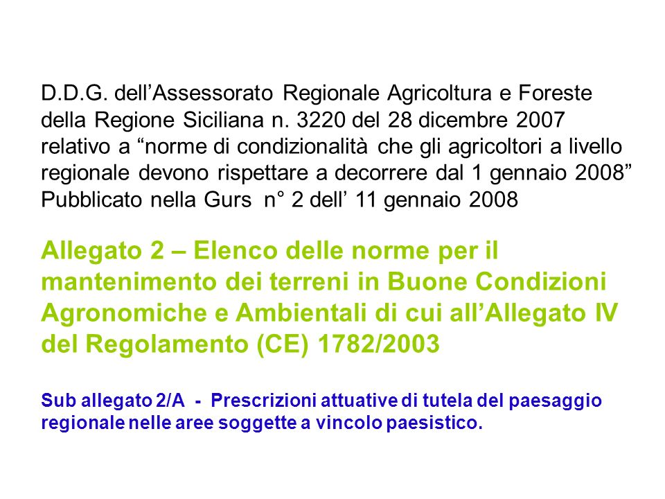 D.D.G. dell'Assessorato Regionale Agricoltura e Foreste della Regione Siciliana n. 3220 del 28 dicembre 2007 relativo a norme di condizionalità che gli agricoltori a livello regionale devono rispettare a decorrere dal 1 gennaio 2008