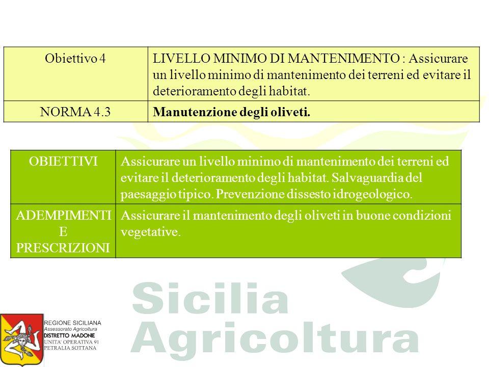 Obiettivo 4 LIVELLO MINIMO DI MANTENIMENTO : Assicurare un livello minimo di mantenimento dei terreni ed evitare il deterioramento degli habitat.