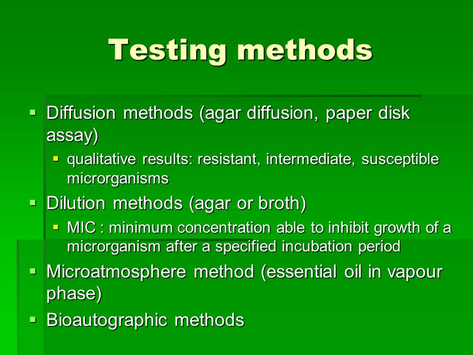 Testing methods Diffusion methods (agar diffusion, paper disk assay)