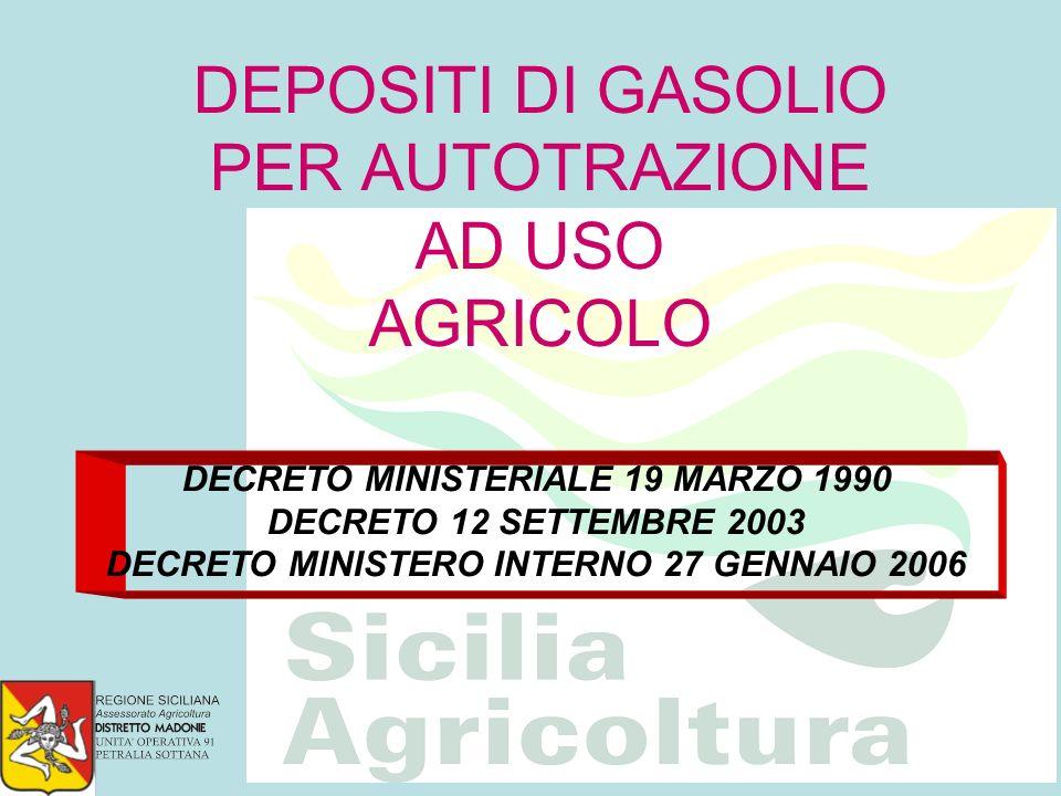 DEPOSITI DI GASOLIO PER AUTOTRAZIONE AD USO AGRICOLO