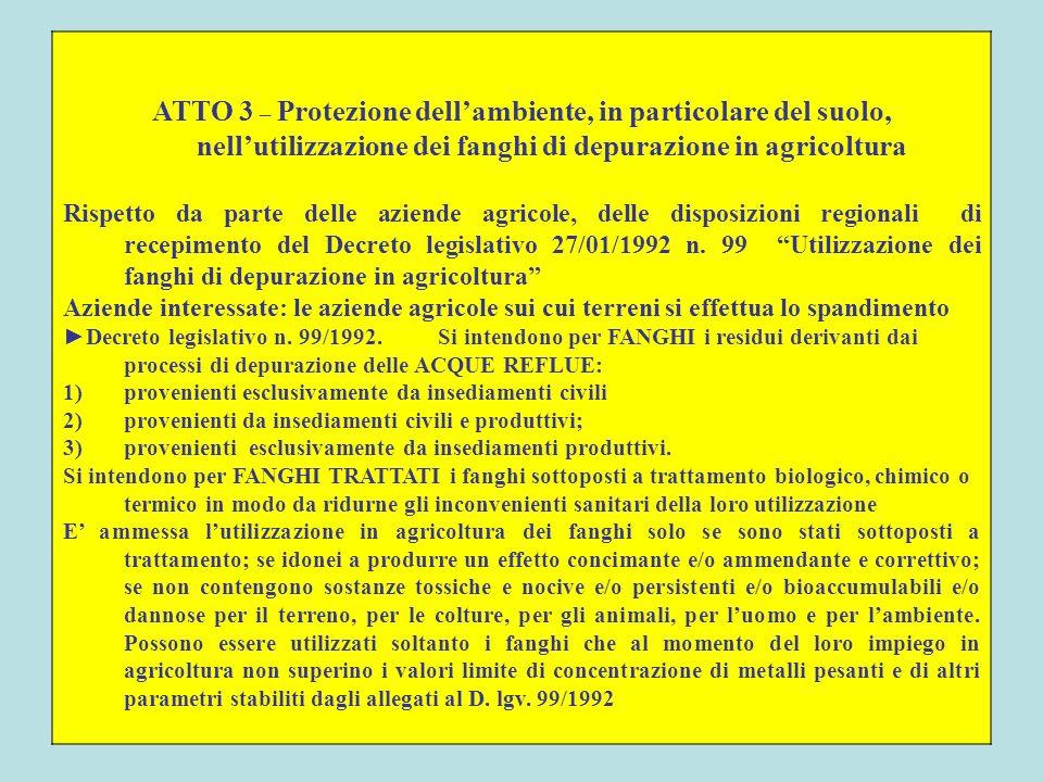 ATTO 3 – Protezione dell'ambiente, in particolare del suolo, nell'utilizzazione dei fanghi di depurazione in agricoltura