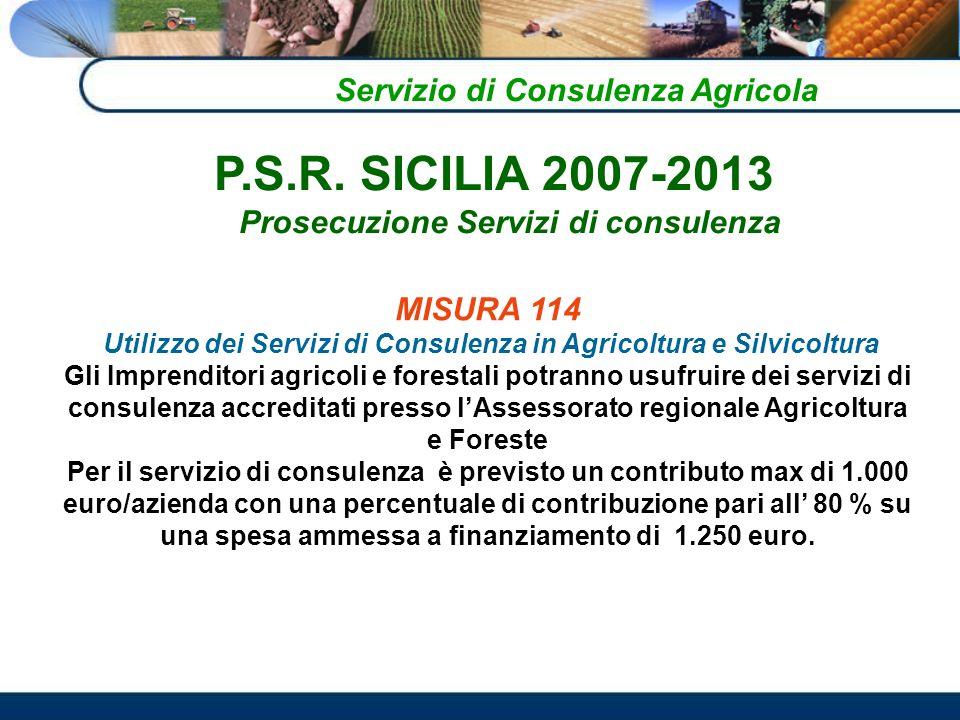 P.S.R. SICILIA 2007-2013 Servizio di Consulenza Agricola
