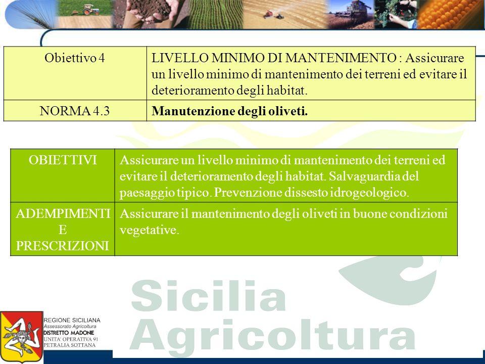 Obiettivo 4LIVELLO MINIMO DI MANTENIMENTO : Assicurare un livello minimo di mantenimento dei terreni ed evitare il deterioramento degli habitat.