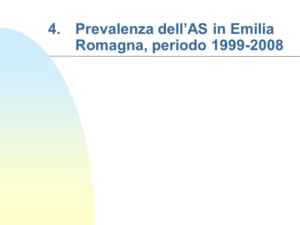 4. Prevalenza dell'AS in Emilia Romagna, periodo