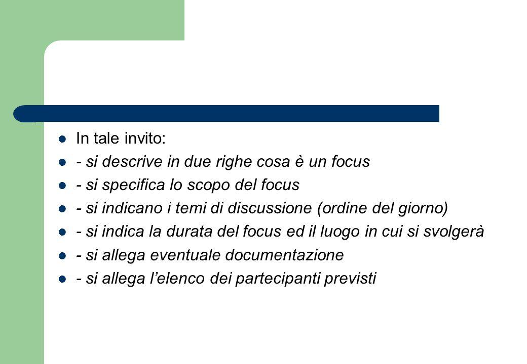In tale invito:- si descrive in due righe cosa è un focus. - si specifica lo scopo del focus.