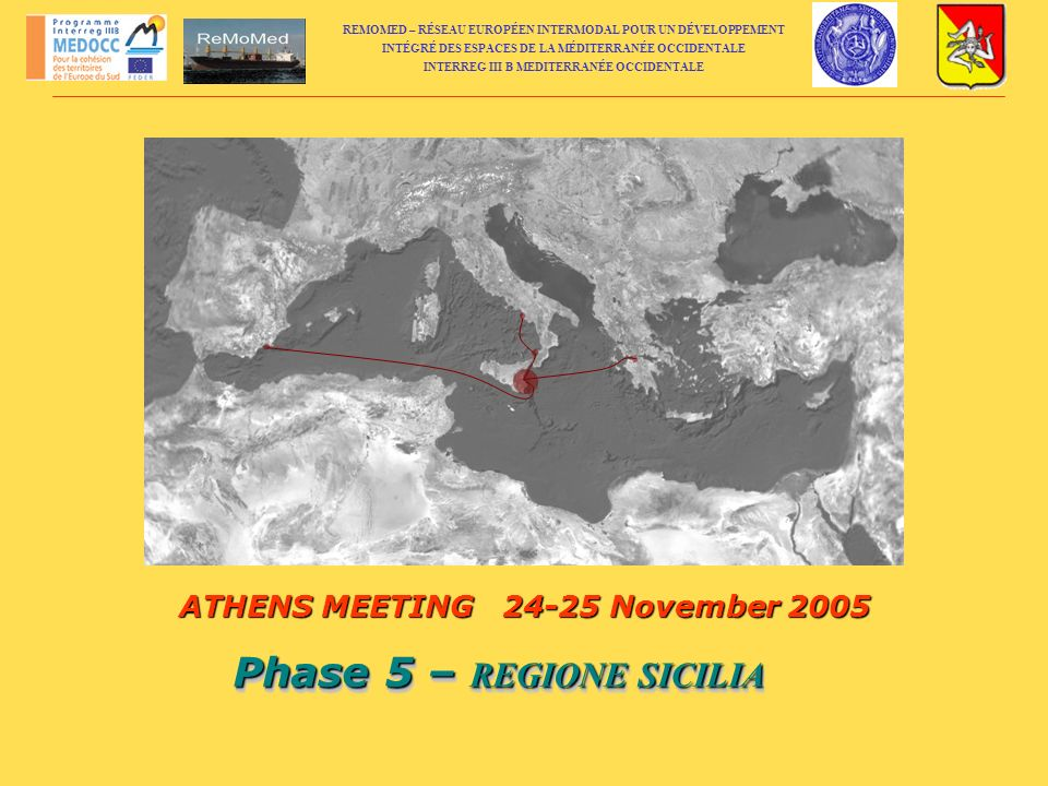 ATHENS MEETING 24-25 November 2005 Phase 5 – REGIONE SICILIA