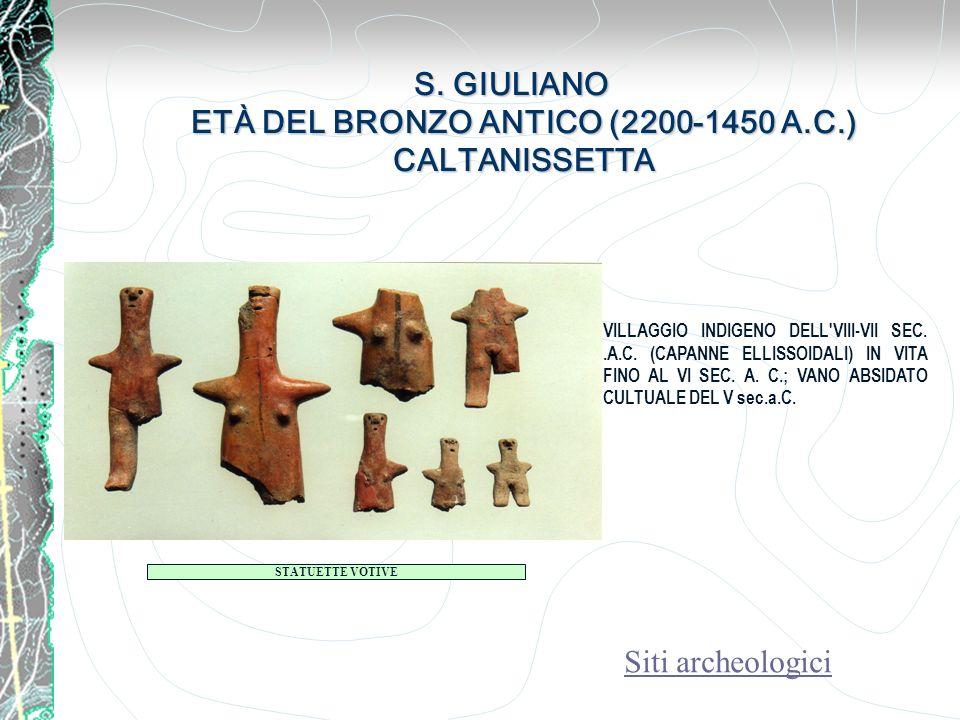 S. GIULIANO ETÀ DEL BRONZO ANTICO (2200-1450 A.C.) CALTANISSETTA