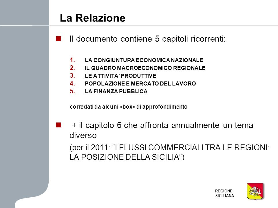 La Relazione Il documento contiene 5 capitoli ricorrenti: