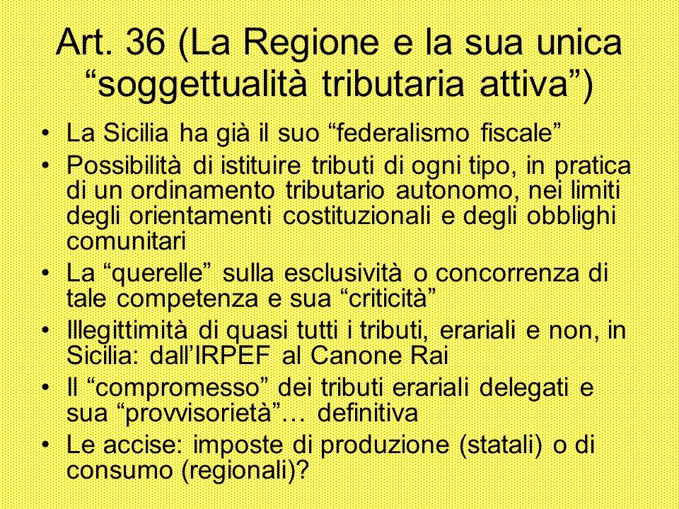 Art. 36 (La Regione e la sua unica soggettualità tributaria attiva )