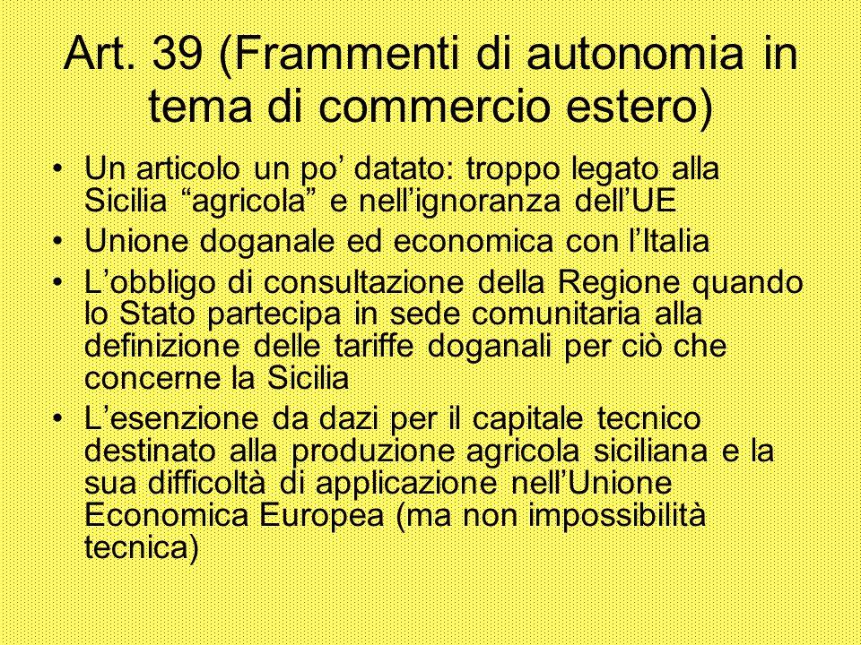 Art. 39 (Frammenti di autonomia in tema di commercio estero)