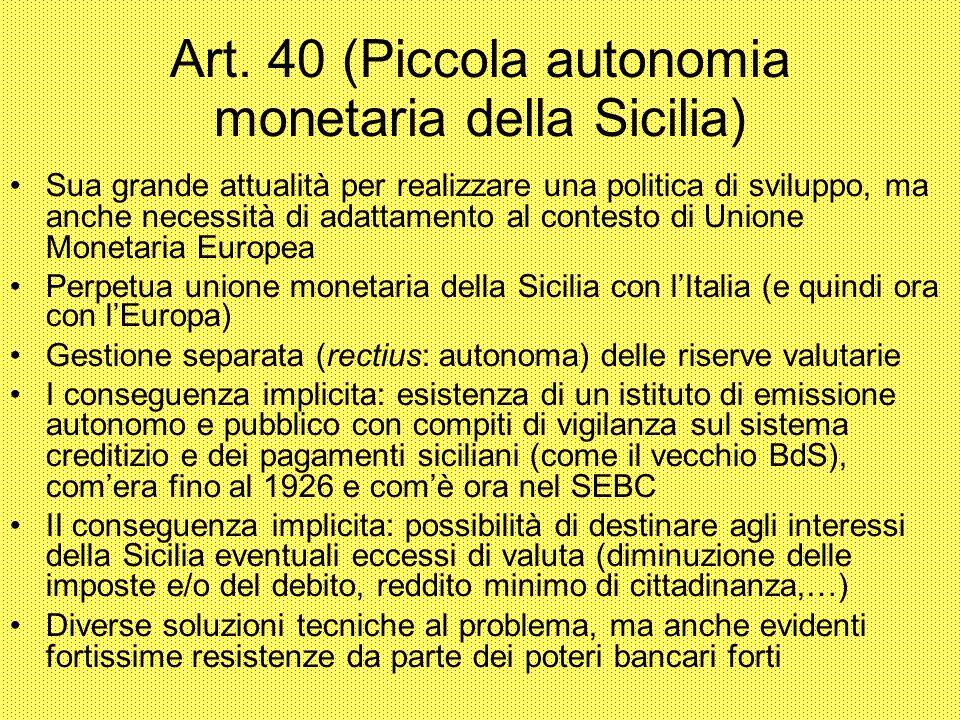 Art. 40 (Piccola autonomia monetaria della Sicilia)