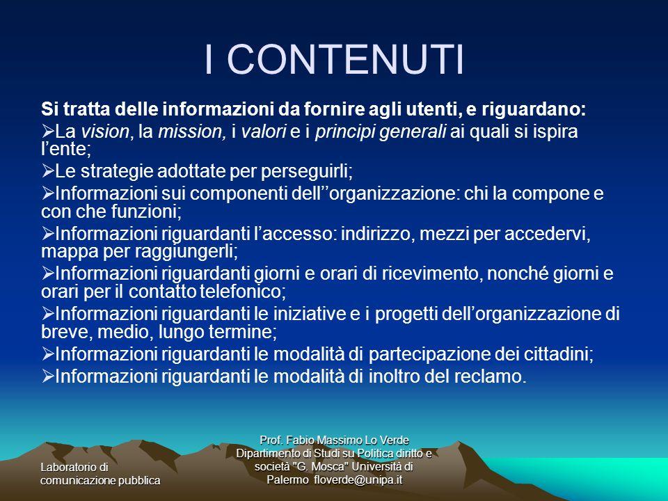 I CONTENUTI Si tratta delle informazioni da fornire agli utenti, e riguardano: