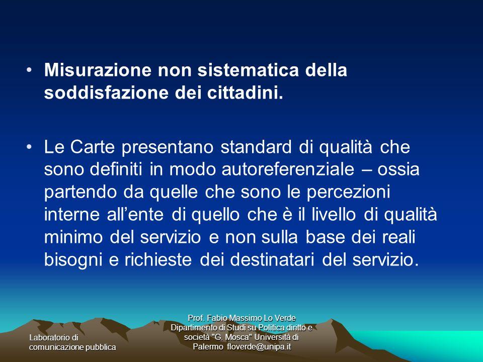 Misurazione non sistematica della soddisfazione dei cittadini.