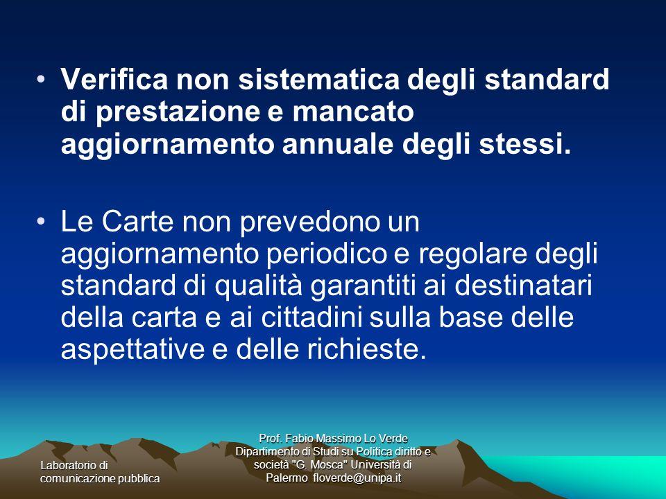 Verifica non sistematica degli standard di prestazione e mancato aggiornamento annuale degli stessi.
