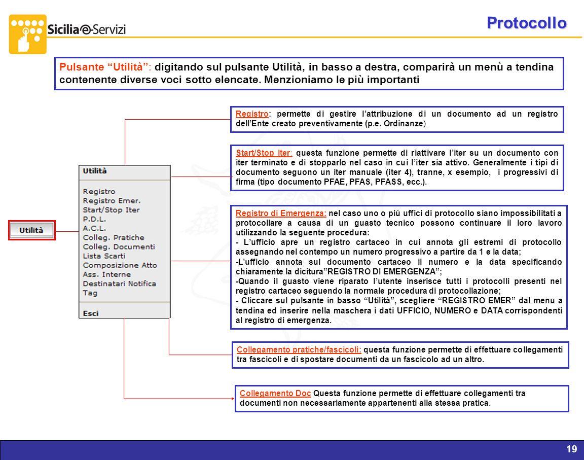 Protocollo Pulsante Utilità : digitando sul pulsante Utilità, in basso a destra, comparirà un menù a tendina.