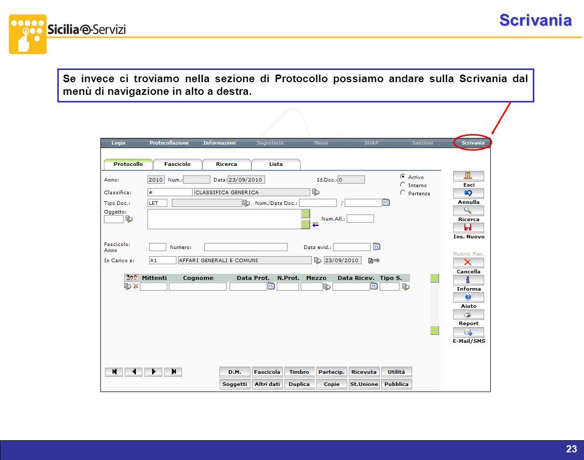 Scrivania Se invece ci troviamo nella sezione di Protocollo possiamo andare sulla Scrivania dal menù di navigazione in alto a destra.