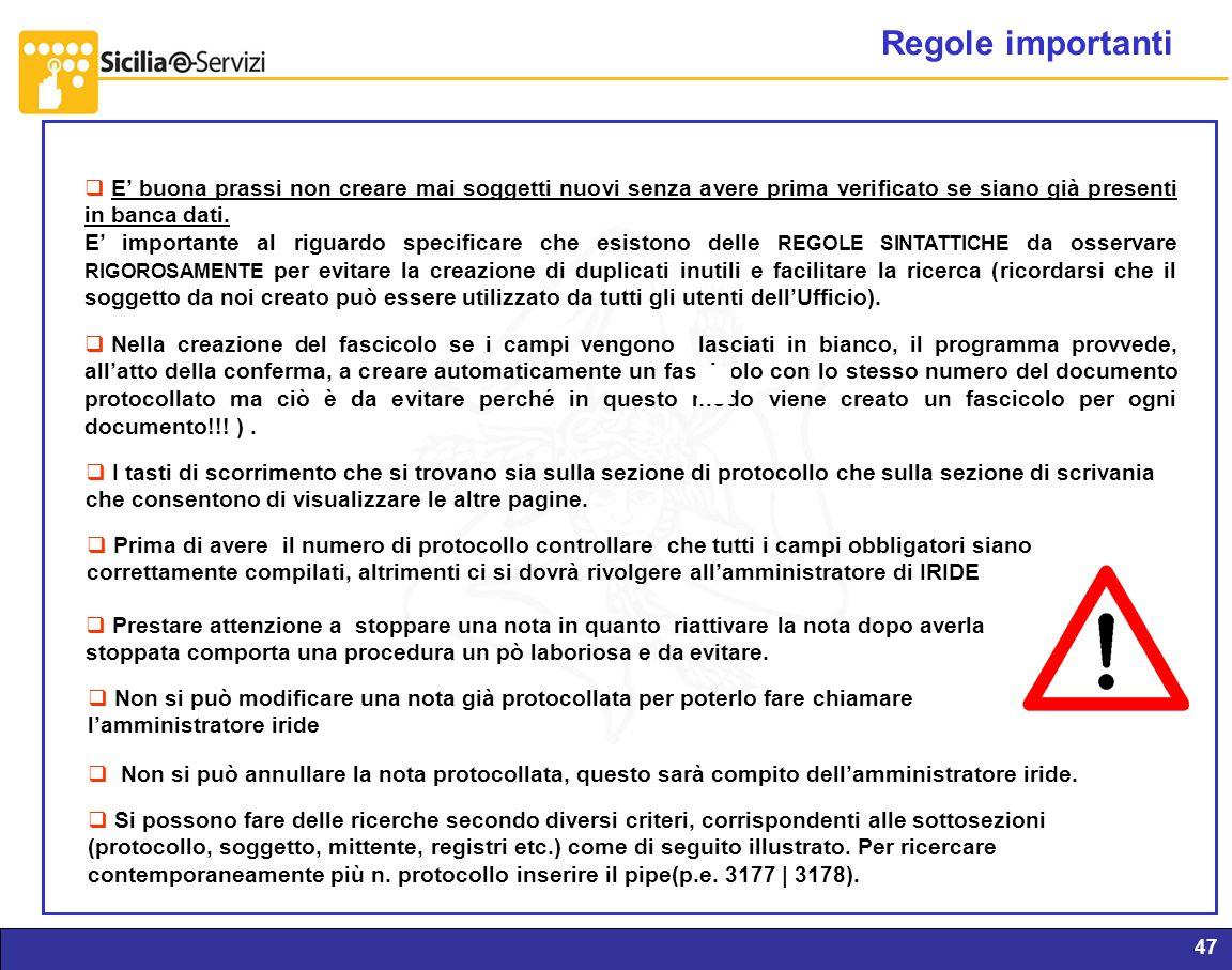Regole importanti E' buona prassi non creare mai soggetti nuovi senza avere prima verificato se siano già presenti in banca dati.