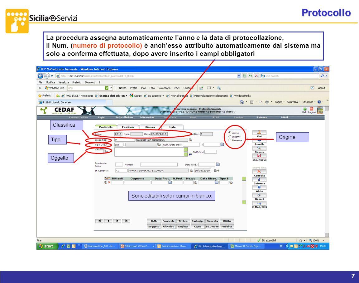Protocollo La procedura assegna automaticamente l'anno e la data di protocollazione,