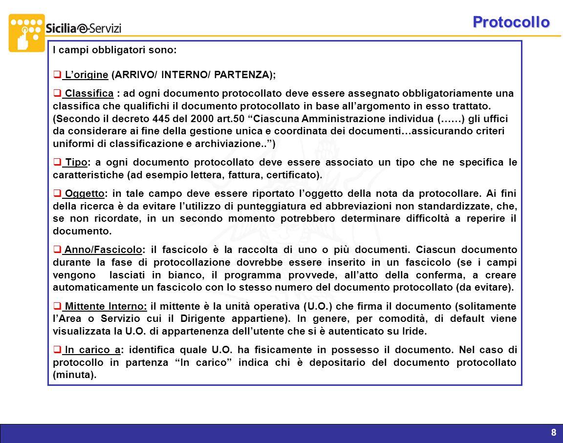 Protocollo I campi obbligatori sono: