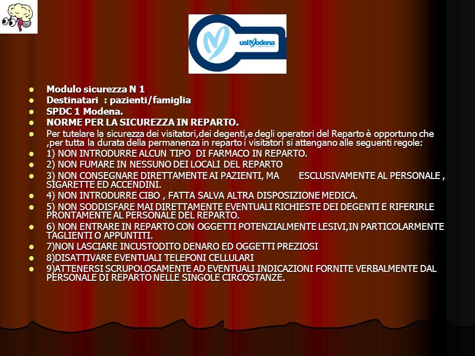 Modulo sicurezza N 1 Destinatari : pazienti/famiglia. SPDC 1 Modena. NORME PER LA SICUREZZA IN REPARTO.