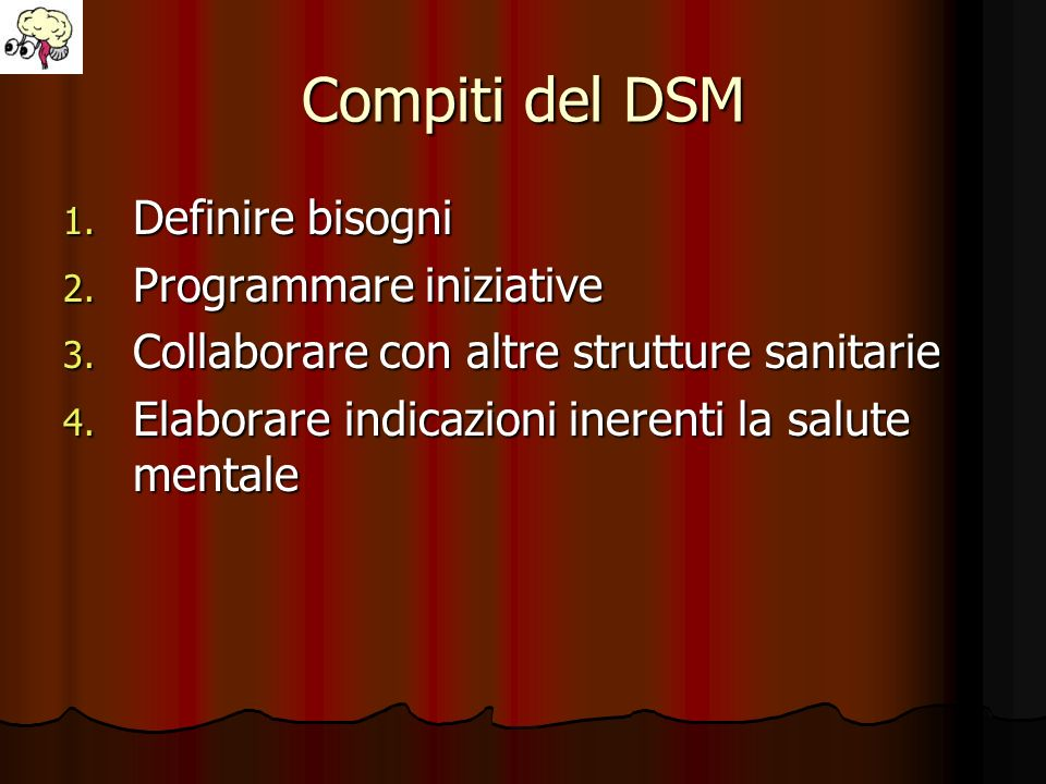 Compiti del DSM Definire bisogni Programmare iniziative