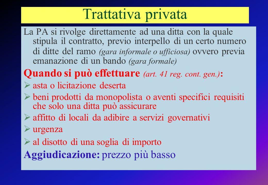 Trattativa privata Quando si può effettuare (art. 41 reg. cont. gen.):