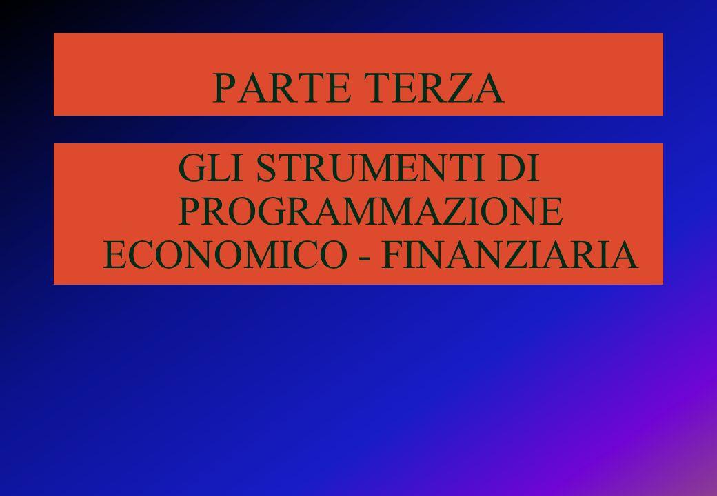 GLI STRUMENTI DI PROGRAMMAZIONE ECONOMICO - FINANZIARIA
