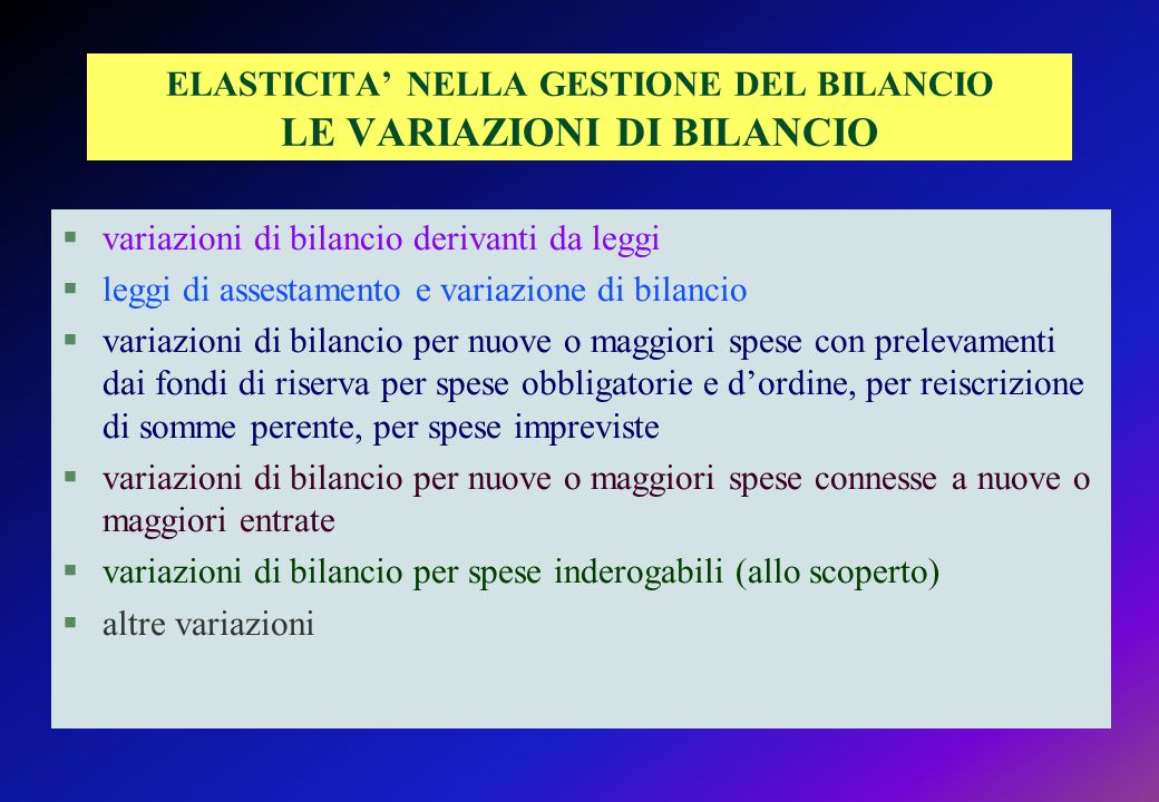 ELASTICITA' NELLA GESTIONE DEL BILANCIO LE VARIAZIONI DI BILANCIO