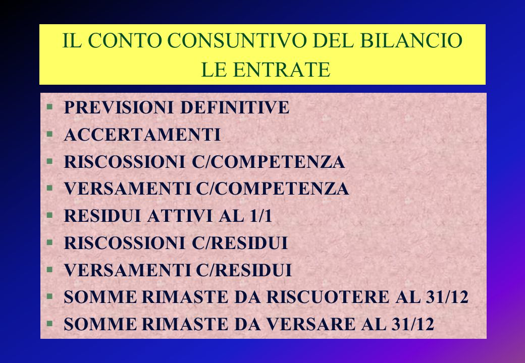 IL CONTO CONSUNTIVO DEL BILANCIO LE ENTRATE