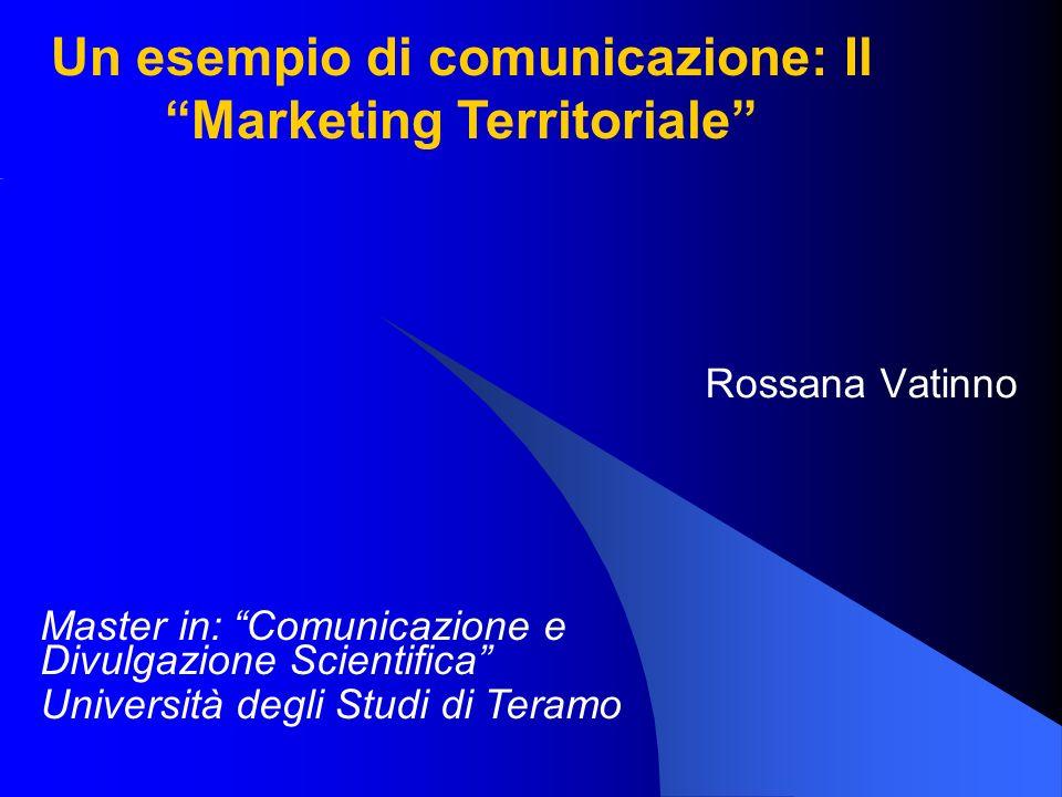 Un esempio di comunicazione: Il Marketing Territoriale
