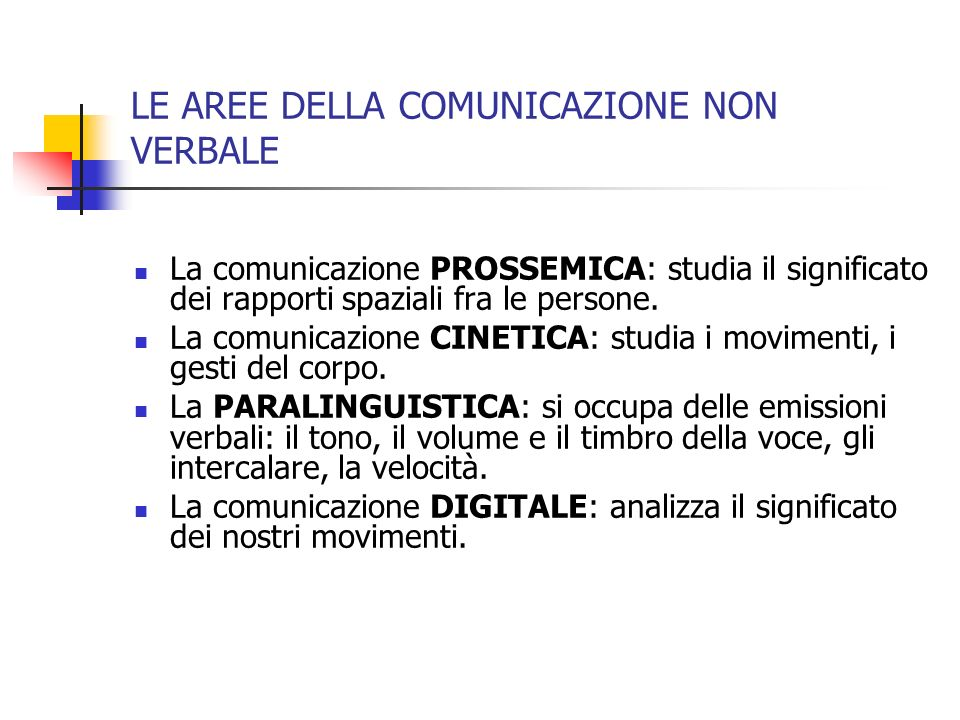LE AREE DELLA COMUNICAZIONE NON VERBALE