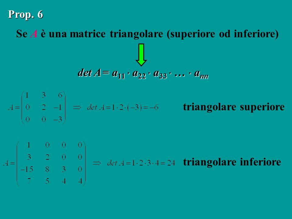 Se A è una matrice triangolare (superiore od inferiore)