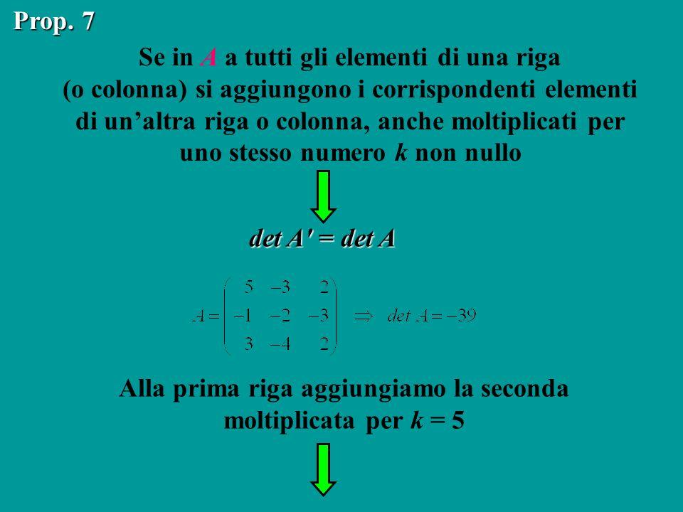 Alla prima riga aggiungiamo la seconda moltiplicata per k = 5