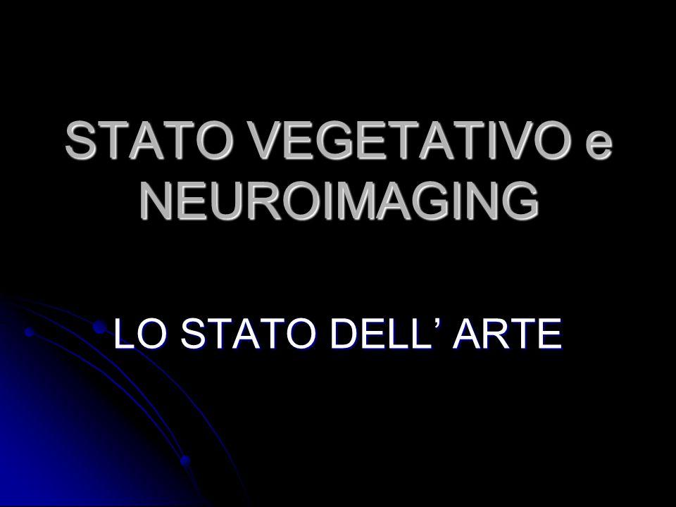 STATO VEGETATIVO e NEUROIMAGING
