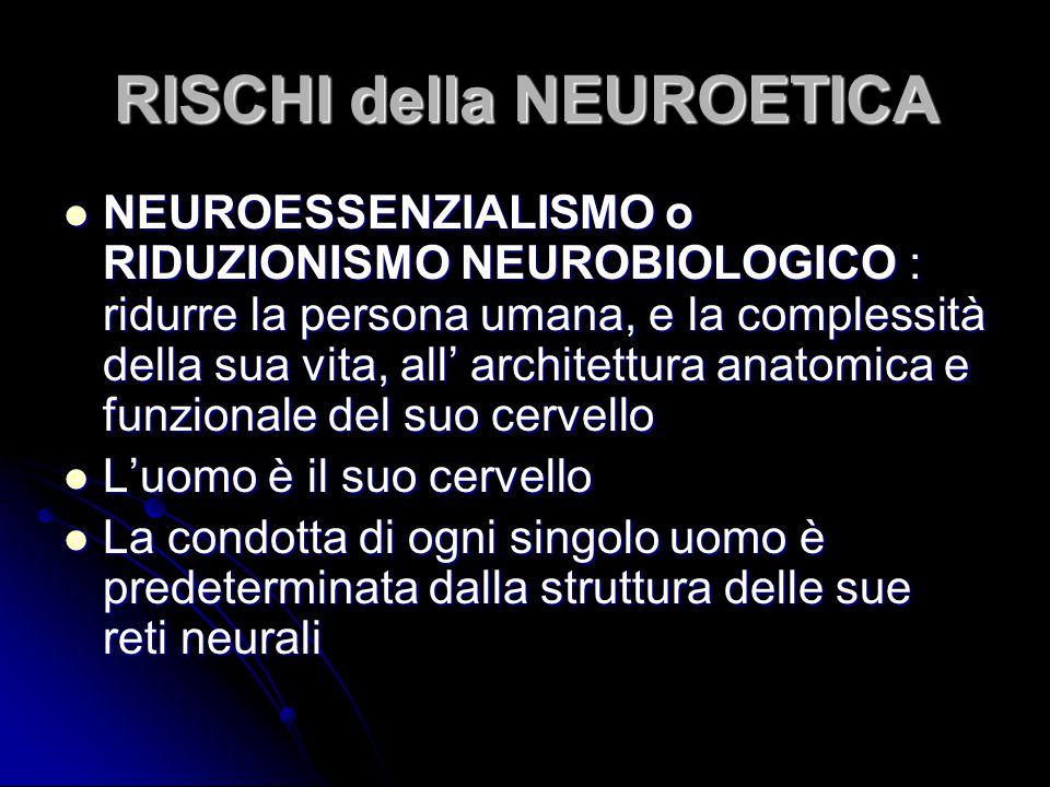 RISCHI della NEUROETICA