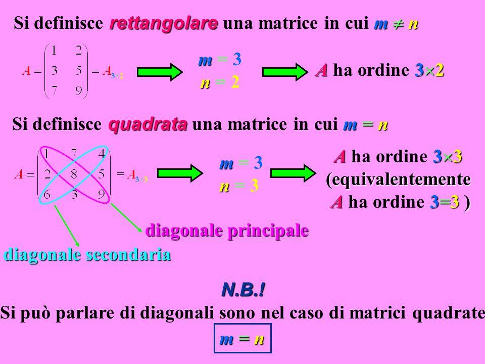 Si definisce rettangolare una matrice in cui m  n
