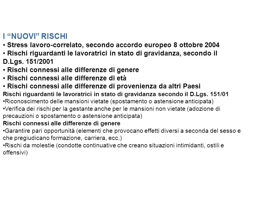I NUOVI RISCHI• Stress lavoro-correlato, secondo accordo europeo 8 ottobre 2004.