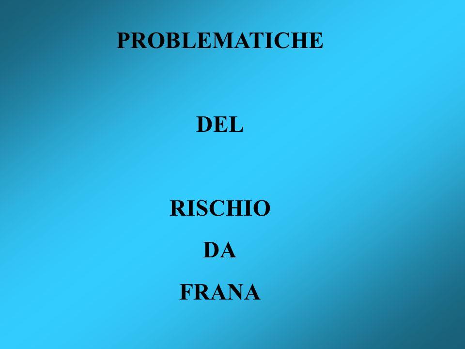 PROBLEMATICHE DEL RISCHIO DA FRANA