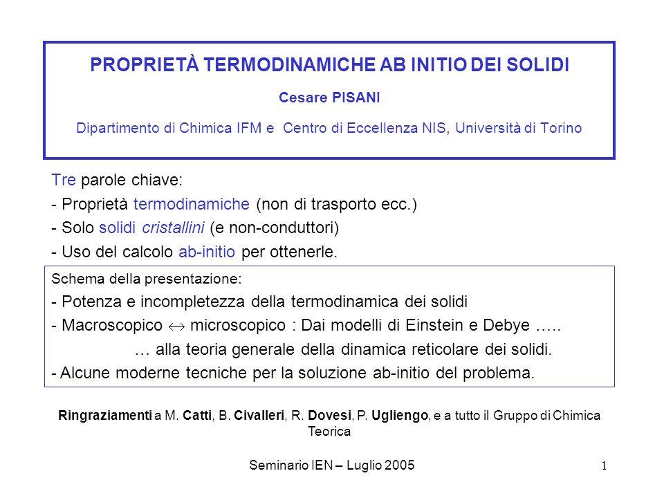PROPRIETÀ TERMODINAMICHE AB INITIO DEI SOLIDI Cesare PISANI Dipartimento di Chimica IFM e Centro di Eccellenza NIS, Università di Torino